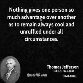 Nothing gives one person so much advantage over another as to remain ...