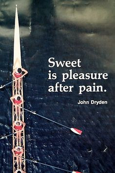 Sweet is pleasure after pain.