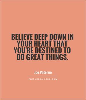 ... Quotes Inspiring Quotes Believe Quotes Joe Paterno Quotes