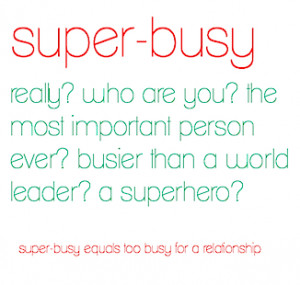 Being Super-Busy: The Modern Lame Excuse For Managing Down Your ...