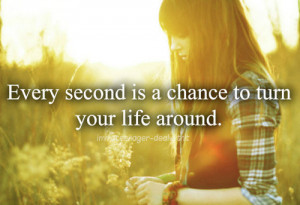 Second Chance Bible Quotes http://www.quotes99.com/every-second-is-a ...