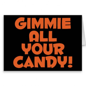 Funny Gimmie All Your Candy Halloween Quotes Shirts And