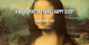 quote-Leonardo-da-Vinci-a-well-spent-day-brings-happy-sleep-89609.png