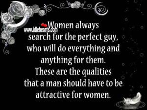 Women always search for the perfect guy, who will do everything and ...