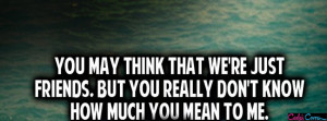 How Much You Mean To Me Facebook Cover