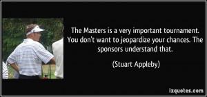 ... jeopardize your chances. The sponsors understand that. - Stuart