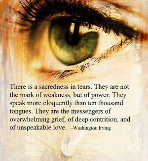 tears are different tears of joy tears of sorrow and tears of a broken ...