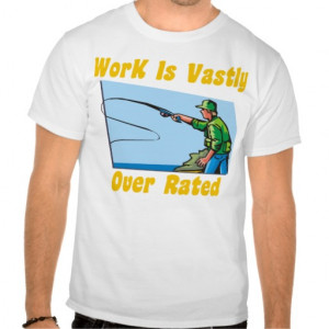 Work Is Vastly Over Rated Men's T-Shirt