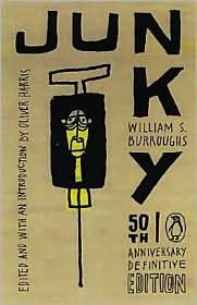 Junky - William S. Burroughs...this is the edition i have.