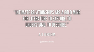 quote-A.-B.-Yehoshua-intimate-relationships-are-a-gold-mine-for-36715 ...