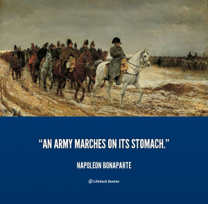 quote-Napoleon-Bonaparte-an-army-marches-on-its-stomach-104898.png