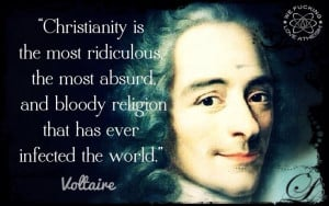 ... Voltaire: Shared Quotes, Christian, Voltaire, Bloody Religion, God Is