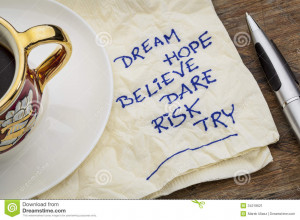 Dream, hope, believe, dare, risk, try - motivational words - a napkin ...