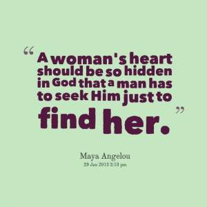... be so hidden in God that a man has to seek Him just to find her