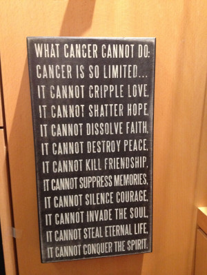Inspirational quote for someone fighting cancer.