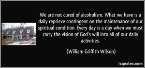 More William Griffith Wilson Quotes