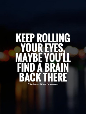 Sarcastic Quotes Eye Quotes Brain Quotes