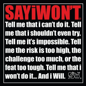 am up for the challenge to prove everyone who doubts me wrong!