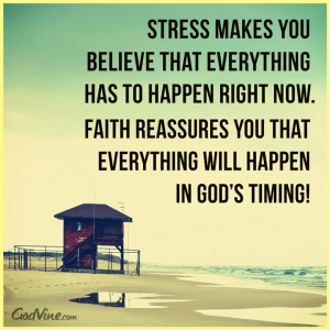Don't Stress, Trust God's Timing - Inspirations, and take life one day ...