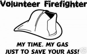 firefighter's Funny Quotes And Sayings | Volunteer Firefighters ...