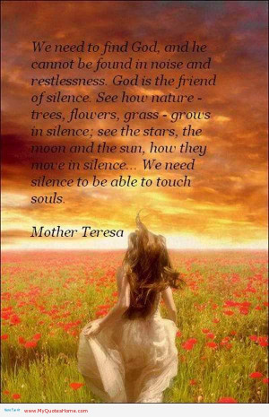 ... God Is The Friend Of Silence. See How Nature, Trees, Flowers, grass