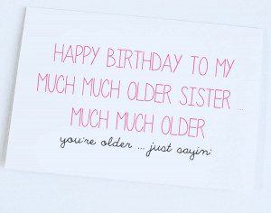 Old People Birthday Jokes Older sister birthday card
