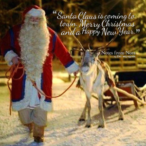 Quotes Picture: santa claus is coming to town merry christmas and a ...