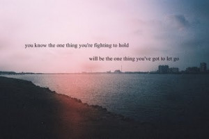 fighting, let go, life, love, text