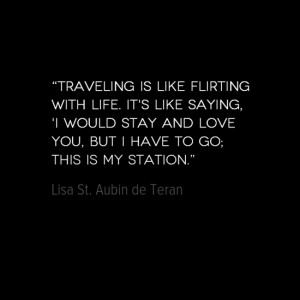 Travel Quote of the Week: Flirting with Life
