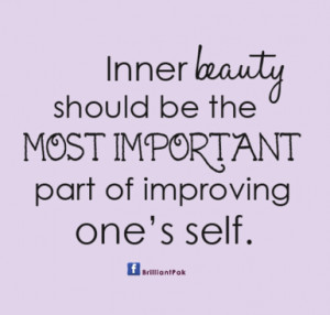 Inner beauty is very important