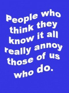 People Who Think They Know