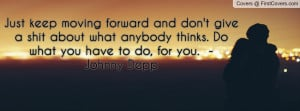 Just Keep Moving Forward Quotes
