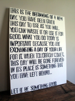Today is the Beginning of a New Day - Quote on Canvas - 24x30. $60.00 ...