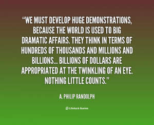 quote-A.-Philip-Randolph-we-must-develop-huge-demonstrations-because ...