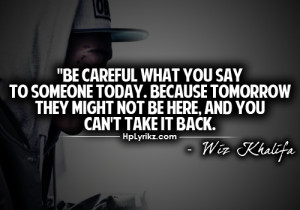 Be careful what you say to someone today.