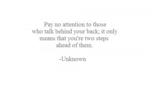 don't pay attention to those who talk behind your back #quotes #so ...