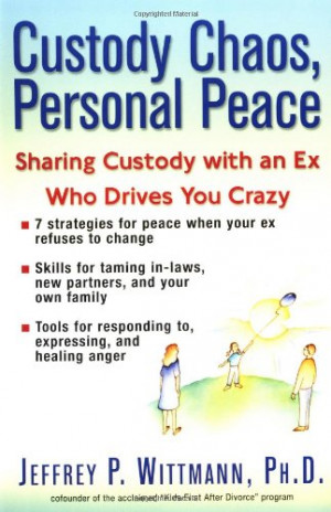 Custody Chaos, Personal Peace: Sharing Custody with an Ex Who is ...