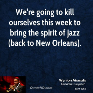 ... ourselves this week to bring the spirit of jazz (back to New Orleans