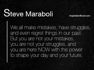 Steve Maraboli – Regrets and Now Quotes