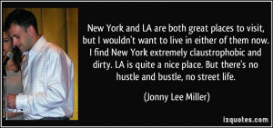 ... But there's no hustle and bustle, no street life. - Jonny Lee Miller