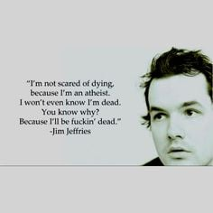 Simple but elegant quote about atheist death. More
