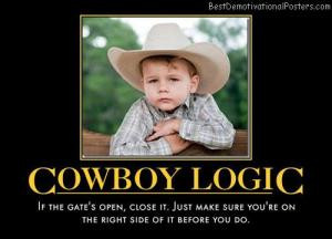 Funny Cowboy Quotes Cowboy logic if the gate's