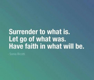 Have faith in what will be..