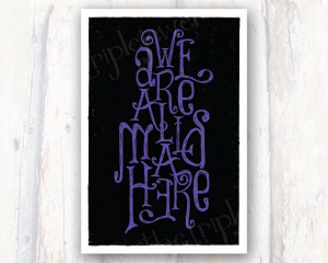 Here, Alice in Wonderland Print, Mad Hatter, 4x6, Typography, Quote ...