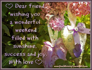Happy Weekend Friends Wishes – Have a great weekend Quotes, Messages ...