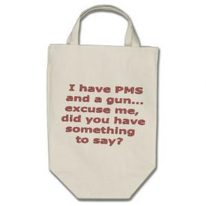 PMS Funny Sayings on Shirts Humour Tote Bag