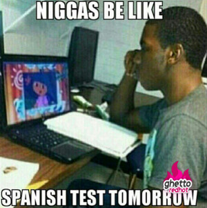 niggas-be-like-spanish-test
