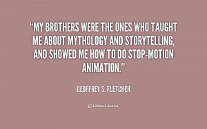 quote Geoffrey S Fletcher my brothers were the ones who taught 177841