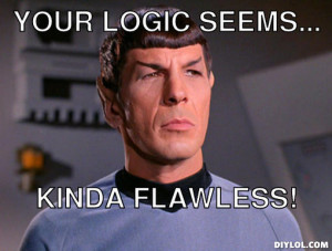 Spock Quotes Logic Meme. QuotesGram |Logical Meme