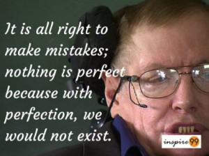 Stephen hawking perfection quotes, Stephen hawking mistakes, Stephen ...